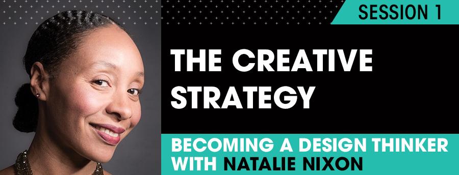 CreativeXchange Session 1 Natalie Nixon