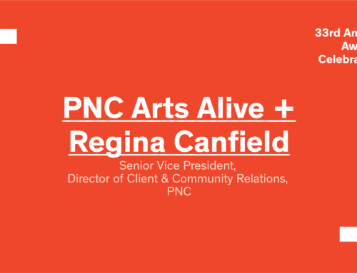 Awards 2018: The G. Fred DiBona, Jr. Individual Leadership Award goes to PNC Arts Alive + Regina Canfield