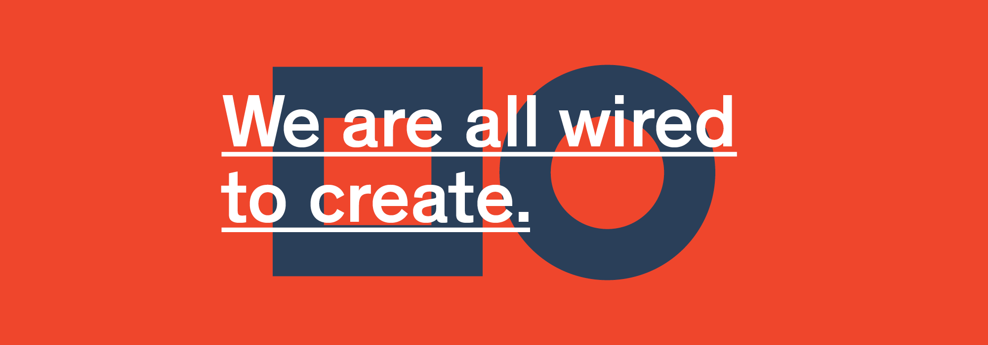We are all wired to create.