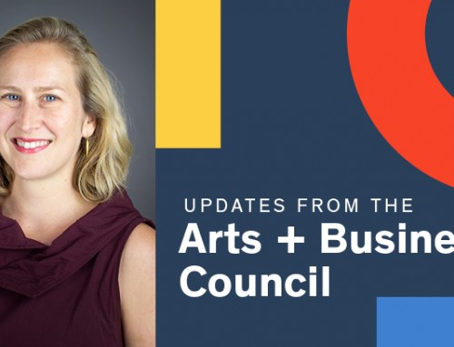 Updates from the Arts + Business Council – April
